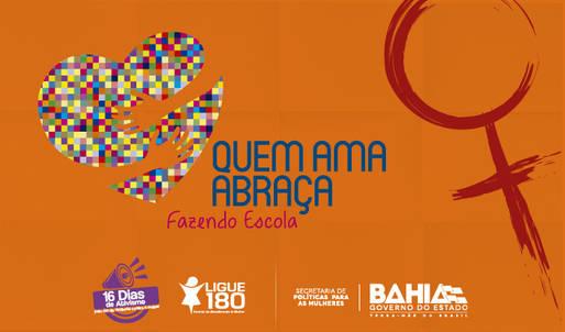 Lan�amento da Campanha �Quem ama abra�a� em Salvador far� parte dos 16 Dias de Ativismo pelo Fim da Viol�ncia contra as Mulheres