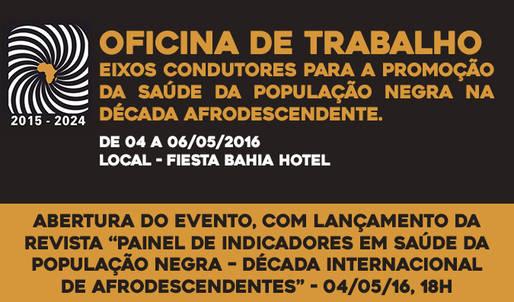 Oficina de Trabalho que tratar� da promo��o da sa�de da popula��o negra ser� realizada esta semana em Salvador