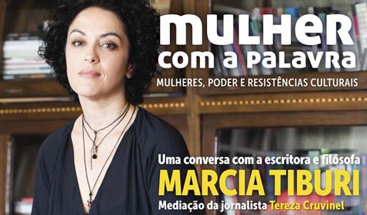 Projeto Mulher com a Palavra com Marcia Tiburi acontece na pr�xima semana